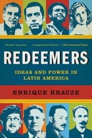 Redeemers - Ideas and Power in Latin America ebook by Enrique Krauze