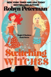 Switching Witches - Magic and Mayhem, #7 ebook by Robyn Peterman