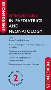Emergencies in Paediatrics and Neonatology ebook by Stuart Crisp,Jo Rainbow