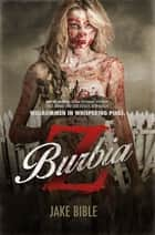 Z BURBIA - Zombie-Thriller ebook by Jake Bible, Katrin Fahnert