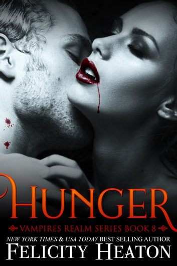 Hunger (Vampires Realm Romance Series #8) ebook by Felicity Heaton