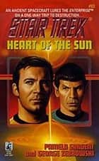 Heart Of The Sun Star Trek 83 ebook by Pamela Sargent,George Zebrowski