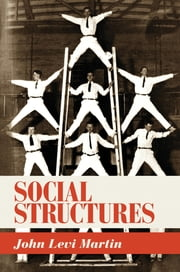 Social Structures ebook by John Levi Martin