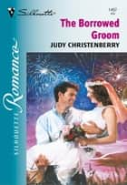The Borrowed Groom ebook by Judy Christenberry