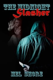 The Midnight Slasher ebook by Mel Shore