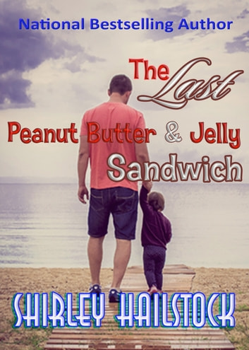 The Last Peanut Butter and Jelly Sandwich - A Middle Grade Fantasy ebook by Shirley Hailstock