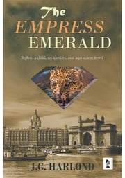 The Empress Emerald ebook by J G Harlond