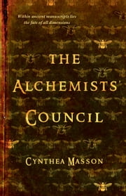 The Alchemists' Council ebook by Cynthea Masson