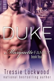 Duke - The Marquette Family, #4 ebook by Tressie Lockwood