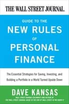 The Wall Street Journal Guide to the New Rules of Personal Finance ebook by Dave Kansas