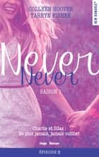 Never Never Saison 1 Episode 2 ebook by Colleen Hoover, Tarryn Fisher, Pauline Vidal