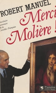 Merci Molière ! ebook by Robert Manuel
