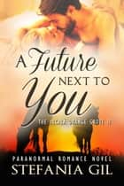A Future Next to You ebook by Stefania Gil