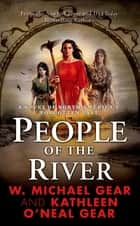 People of the River ebook by W. Michael Gear,Kathleen O'Neal Gear