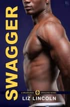 Swagger - A Milwaukee Dragons Novel ebook by Liz Lincoln