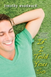 If I Told You So ebook by Timothy Woodward