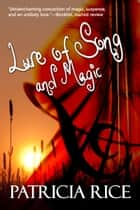 Lure of Song and Magic - A California Malcolms Novel eBook by Patricia Rice