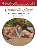 At the Sheikh's Bidding ebook by Chantelle Shaw