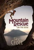 Mountain Rescue: On the Edge ebook by
