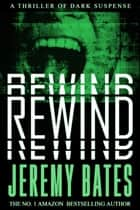 Rewind ebook by Jeremy Bates