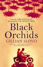 Black Orchids ebook by Gillian Slovo