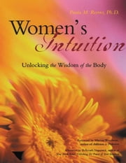 Women's Intuition - Unlocking the Wisdom of the Body ebook by Paula M. Reeves