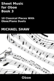 Sheet Music for Oboe: Book 3 ebook by Michael Shaw