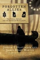 Forgotten Allies ebook by Joseph T. Glatthaar,James Kirby Martin