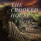 The Crooked House - A Novel audiobook by Christobel Kent