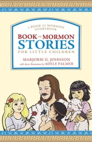 Book of Mormon Stories for Little Children ebook by Marjorie G. Johnson