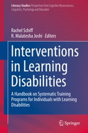 Interventions in Learning Disabilities - A Handbook on Systematic Training Programs for Individuals with Learning Disabilities ebook by Rachel Schiff,R. Malatesha Joshi
