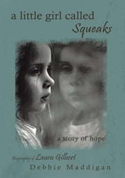 a little girl called Squeaks - a story of hope ebook by Debbie Maddigan
