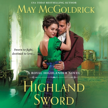 Highland Sword - A Royal Highlander Novel audiobook by May McGoldrick