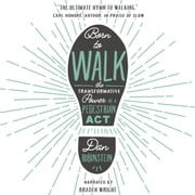 Born to Walk - The Transformative Power of a Pedestrian Act audiobook by Dan Rubinstein