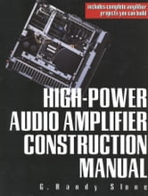 High-Power Audio Amplifier Construction Manual ebook by G. Randy Slone