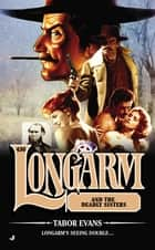 Longarm #430 - Longarm and the Deadly Sisters eBook by Tabor Evans