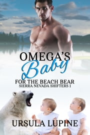 Omega's Baby for the Beach Bear ebook by Ursula Lupine
