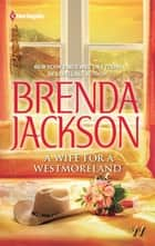 A Wife For A Westmoreland ebook by BRENDA JACKSON