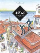 Lady Sir - Journal d'une aventure musicale eBook by Fred Bernard