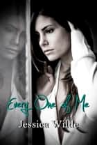 Every One of Me ebook by Jessica Wilde