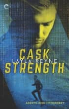 Cask Strength ebook by Layla Reyne