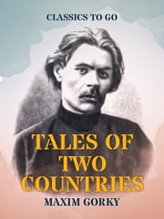 Tales of Two Countries 電子書 by Maxim Gorky