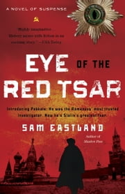 Eye of the Red Tsar - A Novel of Suspense ebook by Sam Eastland