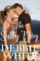 The Salty Dog ebook by Debbie White