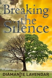 Breaking the Silence ebook by Diamante Lavendar