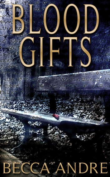Blood Gifts (A Final Formula Story) - An Urban Fantasy ebook by Becca Andre
