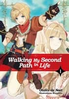 Walking My Second Path in Life: Volume 1 ebook by Otaku de Neet