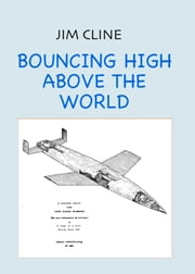 Bouncing High Above the World ebook by Jim Cline