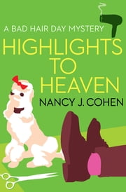 Highlights to Heaven ebook by Nancy J. Cohen