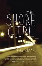 The Shore Girl ebook by Fran Kimmel